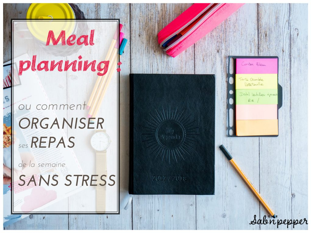Meal planning : ou comment organiser ses repas de la semaine facilement