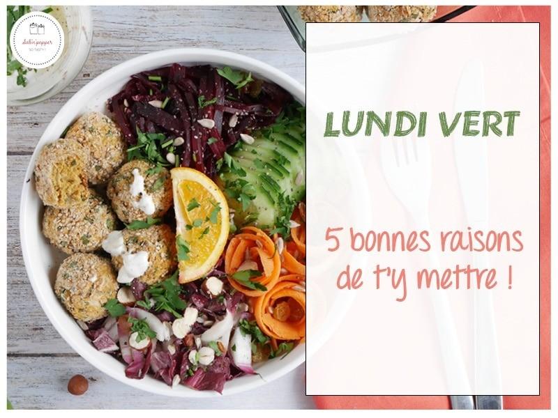Lundi vert : 5 bonnes raison de s'y mettre #lundivert #veganmonday