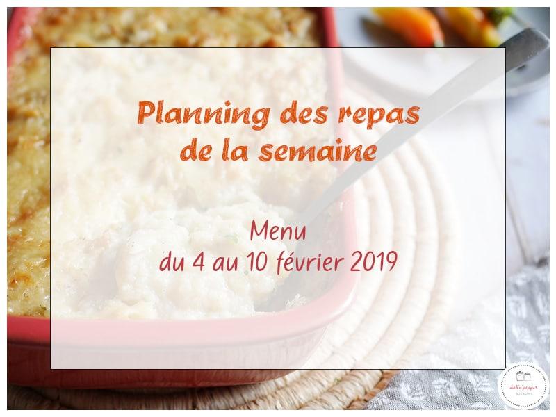 Planning du menu de la semaine du 4 au 10 février 2019
