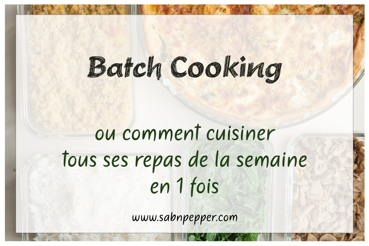 Batch cooking : la méthode qui va révolutionner tes repas #batchcooking