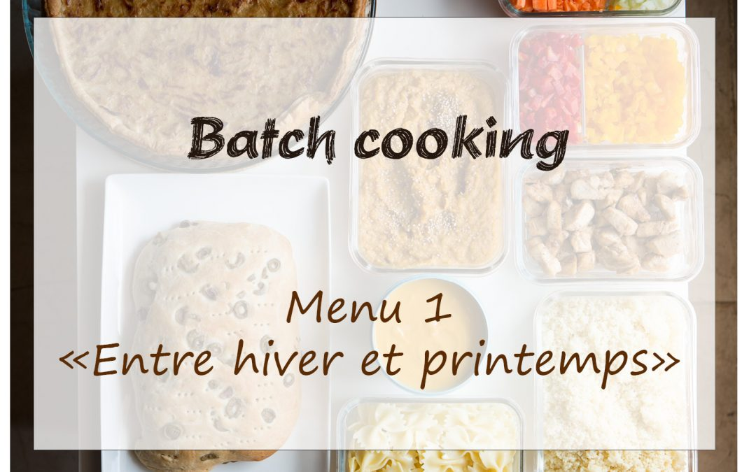 Batch cooking : un menu entre hiver et printemps