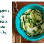 Courgettes crues marinées au citron et à la menthe : une recette rapide facile et savoureuse #recette facile #recetterapide #courgettes #courgettesccrues