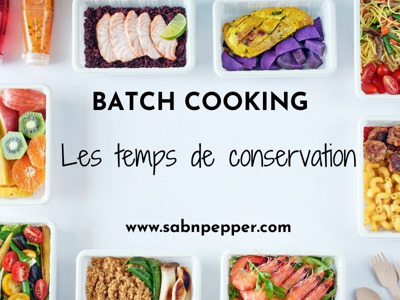 Batch cooking et conservation des plats